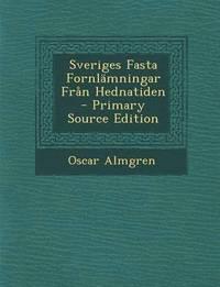 ladda ner Sveriges Fasta Fornlamningar Fran Hednatiden - Primary Source Edition pdf, epub ebook