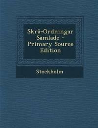 ladda ner Skra-Ordningar Samlade - Primary Source Edition pdf ebook