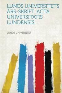 ladda ner Lunds Universitets Ars-Skrift. ACTA Universitatis Lundensis... pdf ebook