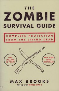 The Zombie Survival Guide: Complete Protection from the Living Dead (h�ftad)