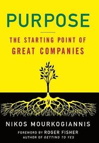 Purpose - The Starting Point of Great Companies