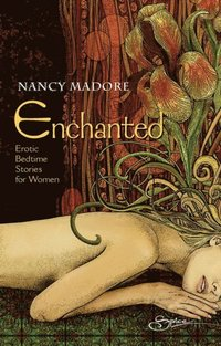 Enchanted: Erotic Bedtime Stories For Women (e-bok)