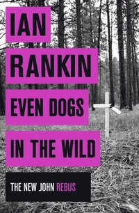 Even Dogs in the Wild (e-bok)