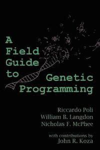 A Field Guide to Genetic Programming (häftad)
