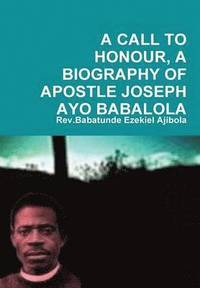 A call to honour a biography of apostle joseph ayo for Dujardin automobile hem