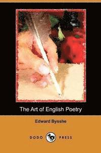 The Art of English Poetry (Dodo Press) (h�ftad)