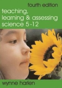 Teaching, Learning and Assessing Science 5 - 12 (häftad)