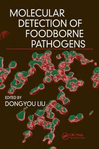 Molecular Detection of Foodborne Pathogens (inbunden)