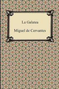 La Galatea - Miguel De Cervantes - Häftad (9781420949704 ...