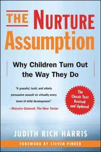 The Nurture Assumption: Why Children Turn Out the Way They Do (häftad)