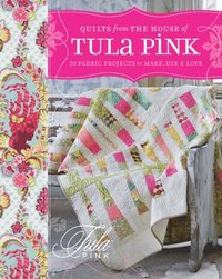 Quilts from the House of Tula Pink (e-bok)