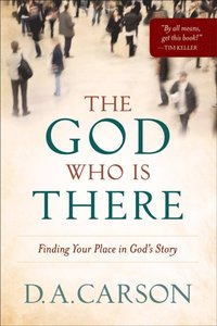 God Who Is There (e-bok)