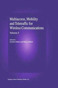 Multiaccess, Mobility and Teletraffic in Wireless Communications: Volume 5 (häftad)