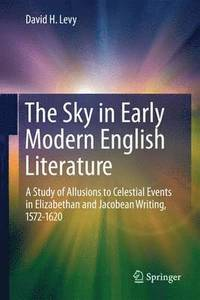 The Sky in Early Modern English Literature (inbunden)