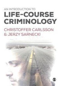 An Introduction to Life-Course Criminology (häftad)