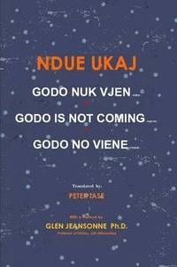 Godo Nuk Vjen/ Godo is Not Coming/ Godo No Viene (h�ftad)