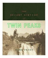 The Secret History of Twin Peaks (inbunden)