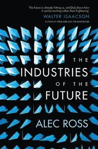 The Industries of the Future (häftad)