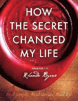 How the Secret Changed My Life (inbunden)
