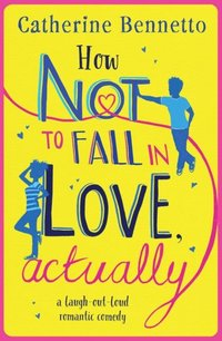 How Not to Fall in Love, Actually (e-bok)