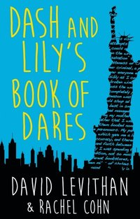 Dash And Lily's Book Of Dares: the sparkling prequel to Twelves Days of Dash and Lily (e-bok)