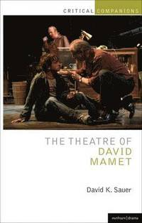 The Theatre of David Mamet - David K Sauer - Bok ...