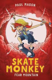 Skate Monkey: Fear Mountain (häftad)