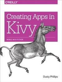 creating apps in kivy by dusty phillips pdf