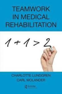 Teamwork in Medical Rehabilitation (häftad)