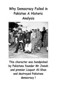 why democracy fail in pakistan Democracy did not fail in pakistan because of illiteracy or castes or ethnic differences or linguistics or any of the other reasons put forward the indians, as already said above, were no.