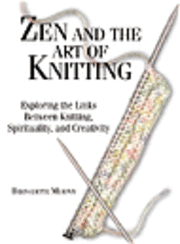 Zen and the Art of Knitting