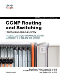 CCNP Routing and Switching Foundation Learning Library: Foundation Learning for CCNP ROUTE, SWITCH, and TSHOOT (642-902, 642-813, 642-832) (inbunden)