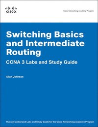 Switching Basics and Intermediate Routing CCNA 3 Labs and Study Guide (Cisco Networking Academy Program) (h�ftad)