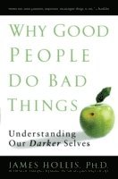 Why Good People Do Bad Things (häftad)