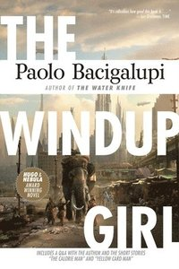 The Windup Girl (h�ftad)