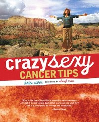 Crazy Sexy Cancer Tips (häftad)