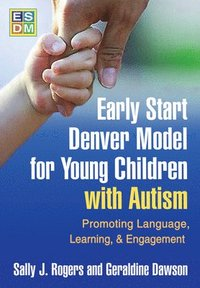 Early Start Denver Model for Young Children with Autism (inbunden)