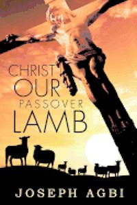 Christ Our Passover Lamb - Joseph Agbi - Häftad ...