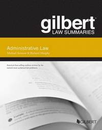 Gilbert Law Summary On Administrative Law Michael Asimow