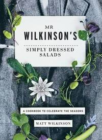 Mr Wilkinson's Simply Dressed Salads (inbunden)