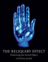 The Reliquary Effect (inbunden)