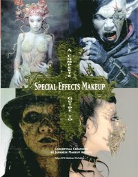 Complete Guide to Special Effects Makeup (häftad)