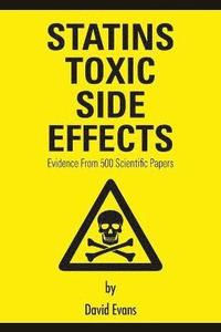 Statins Toxic Side Effects: Evidence From 500 Scientific Papers (häftad)