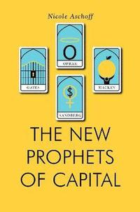 The New Prophets of Capital (häftad)