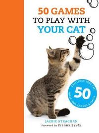 50 Games to Play with Your Cat (häftad)