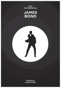 Fan Phenomena: James Bond (häftad)