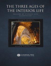 Three Ages Of The Interior Life Prelude Of Eternal Life E Bok Catholic Way Publishing