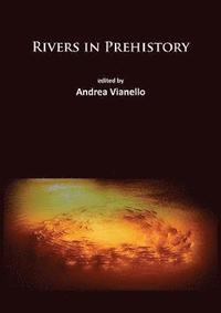 Rivers in Prehistory (häftad)