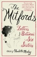 The Mitfords: Letters between Six Sisters (häftad)