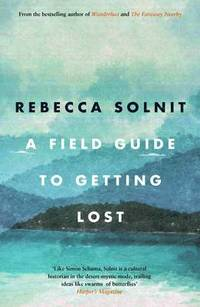A Field Guide to Getting Lost (h�ftad)